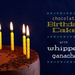 Recipe: Chocolate Cake w/ Whipped Ganache