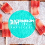 Watermelon-Mint Tequila Popsicles