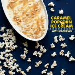 Caramel Popcorn Ice Cream with Cashews