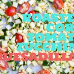 Roasted Corn, Tomato, Zucchini Quesadillas + a Shawlsmith London Giveaway!